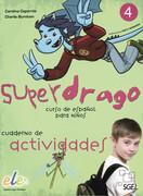 Superdrago - Cuaderno de actividades. Vol.4