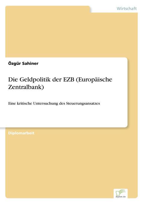 Die Geldpolitik der EZB (Europäische Zentralbank) als Buch (kartoniert)