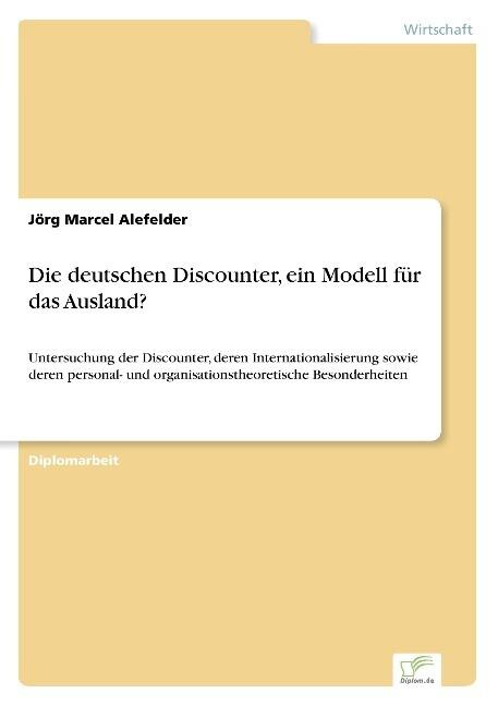 Die deutschen Discounter, ein Modell für das Au...