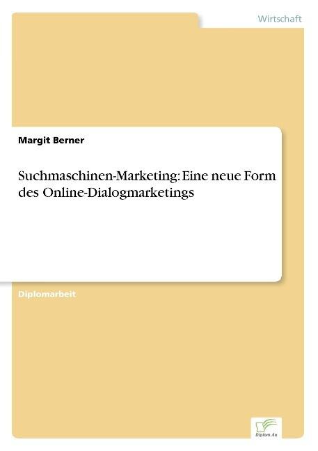 Suchmaschinen-Marketing: Eine neue Form des Onl...