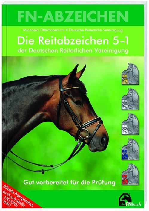 Die Reitabzeichen 5-1 der Deutschen Reiterliche...