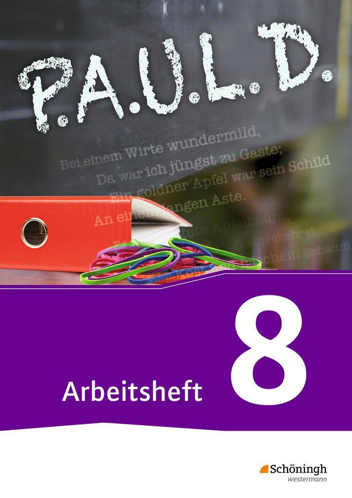P.A.U.L. D. (Paul) 8. Arbeitsheft. Für Gymnasien und Gesamtschulen - Neubearbeitung als Buch (kartoniert)