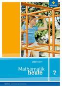 Mathematik heute 7. Arbeitsheft. Sachsen