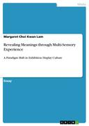 Revealing Meanings through Multi-Sensory Experience