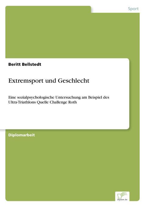 Extremsport und Geschlecht als Buch von Beritt ...