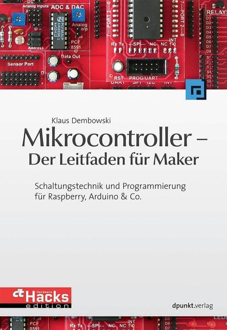 Mikrocontroller - Der Leitfaden für Maker als B...
