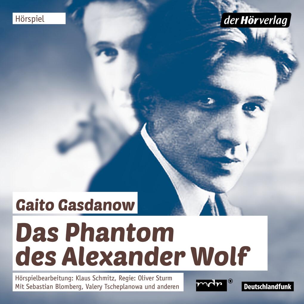 Das Phantom des Alexander Wolf als Hörbuch Download