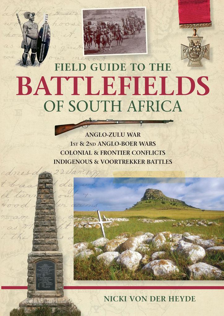 Field Guide to the Battlefields of South Africa...