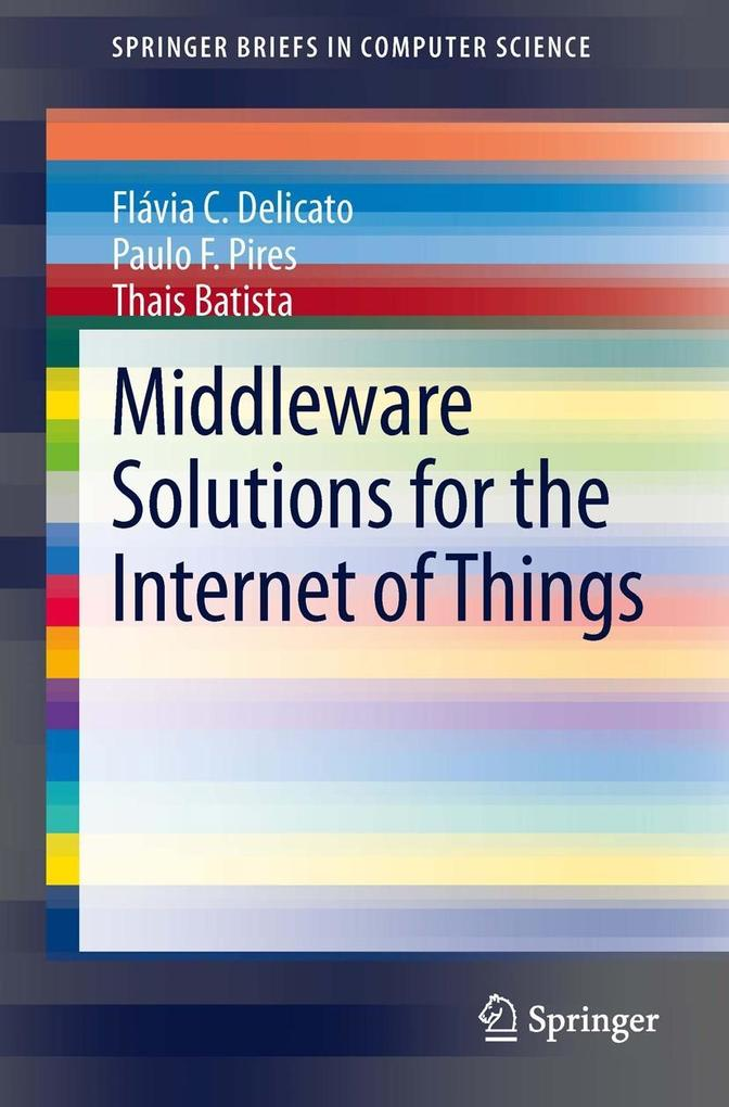 Middleware Solutions for the Internet of Things...