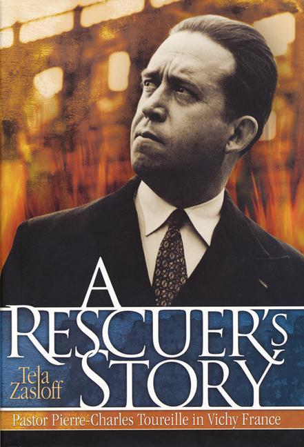 A Rescuer's Story: Pastor Pierre-Charles Toureille in Vichy France als Buch (gebunden)