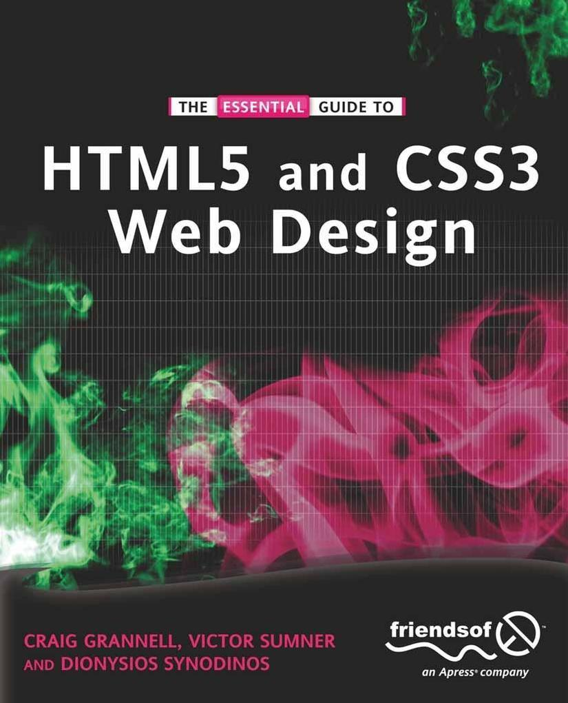 The Essential Guide to HTML5 and CSS3 Web Desig...