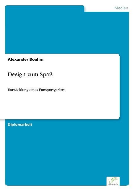 Design zum Spaß als Buch von Alexander Boehm