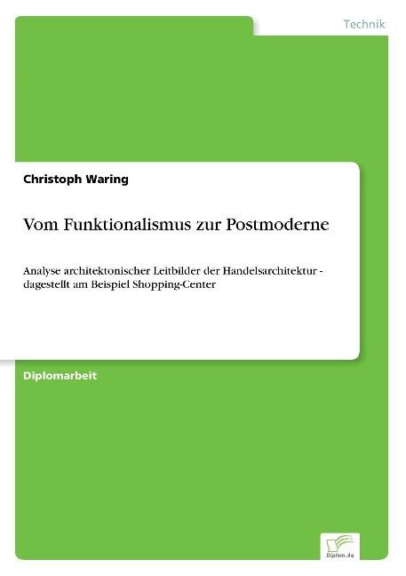 Vom Funktionalismus zur Postmoderne als Buch vo...