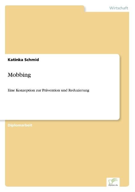 Mobbing als Buch von Katinka Schmid