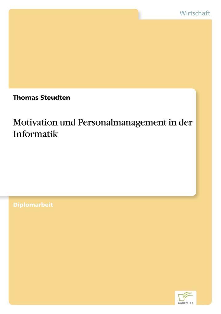 Motivation und Personalmanagement in der Inform...
