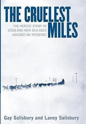 The Cruelest Miles: The Heroic Story of Dogs and Men in a Race Against an Epidemic als Buch (gebunden)