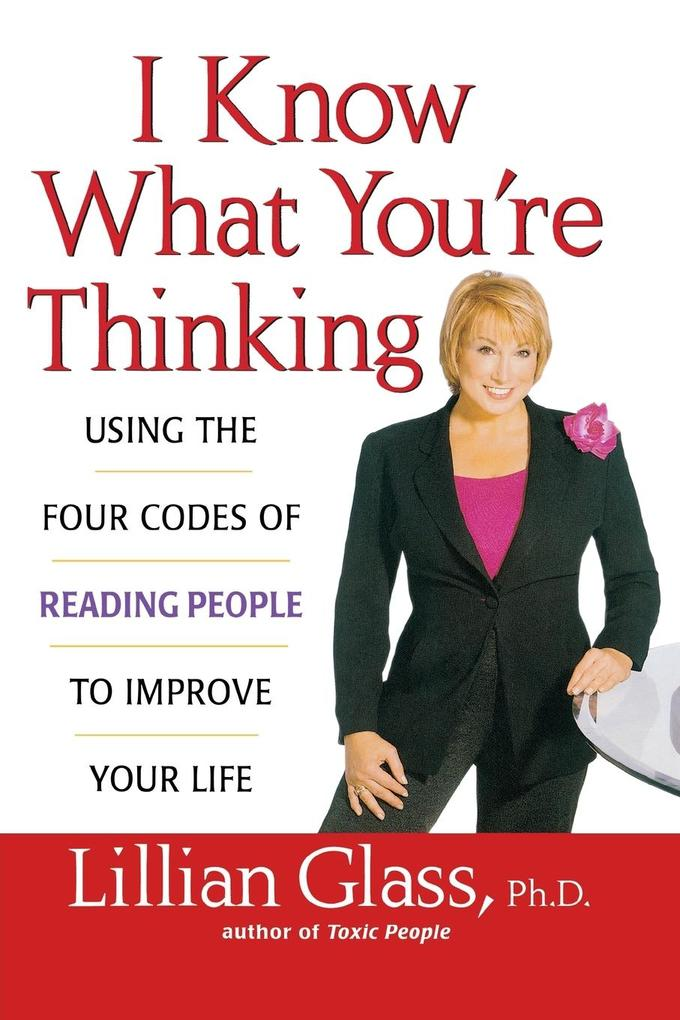 I Know What You're Thinking: Using the Four Codes of Reading People to Improve Your Life als Buch (kartoniert)