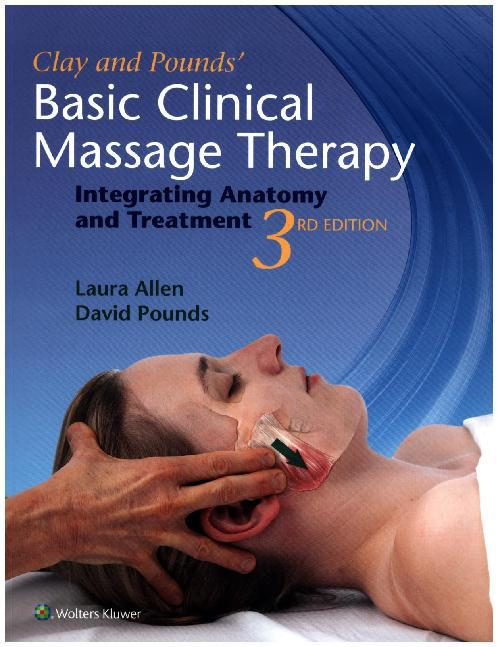 Clay & Pounds´ Basic Clinical Massage Therapy a...