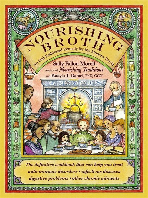 Nourishing Broth: An Old-Fashioned Remedy for the Modern World als Taschenbuch