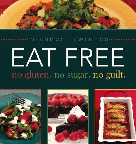 Eat Free: No Gluten, No Sugar, No Guilt. als Taschenbuch