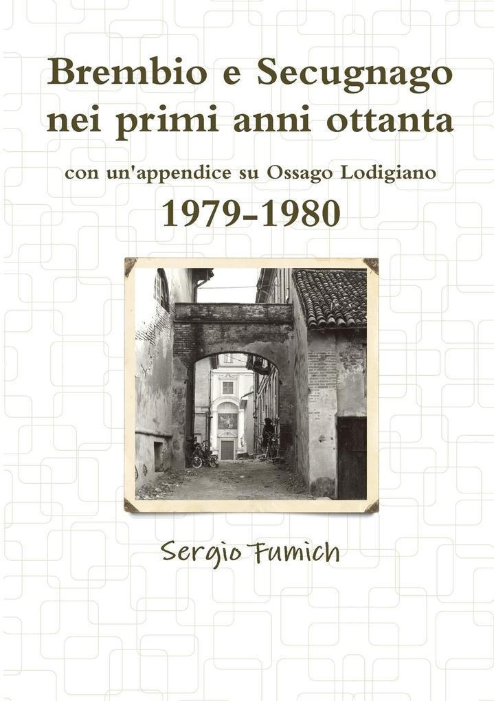Brembio e Secugnago nei primi anni ottanta. 1979-1980 als Taschenbuch