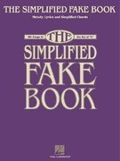 """The Simplified Fake Book: 100 Songs in the Key of """"C"""""""