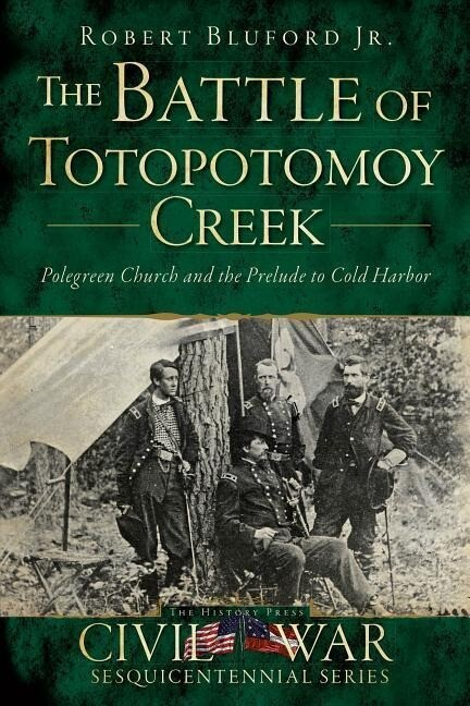 The Battle of Totopotomoy Creek: Polegreen Church and the Prelude to Cold Harbor als Taschenbuch
