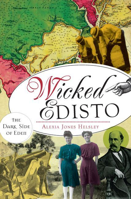 Wicked Edisto: The Dark Side of Eden als Taschenbuch