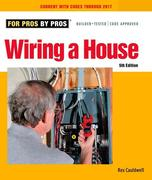 Wiring a House 4th Edition: Completely Revised and Updated