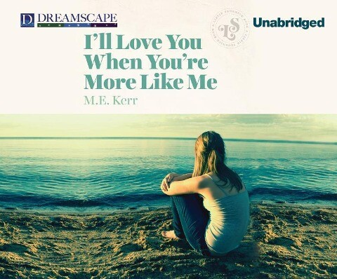 I'll Love You When You're More Like Me als Hörbuch CD