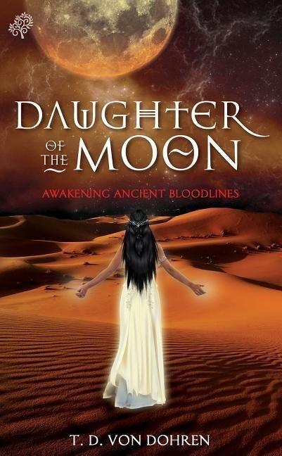 Daughter of the Moon: Awakening Ancient Bloodlines als Taschenbuch