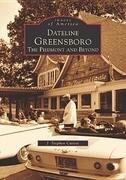 Dateline Greensboro: The Piedmont and Beyond
