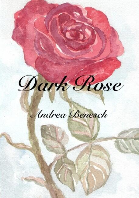 Dark Rose als Buch (gebunden)