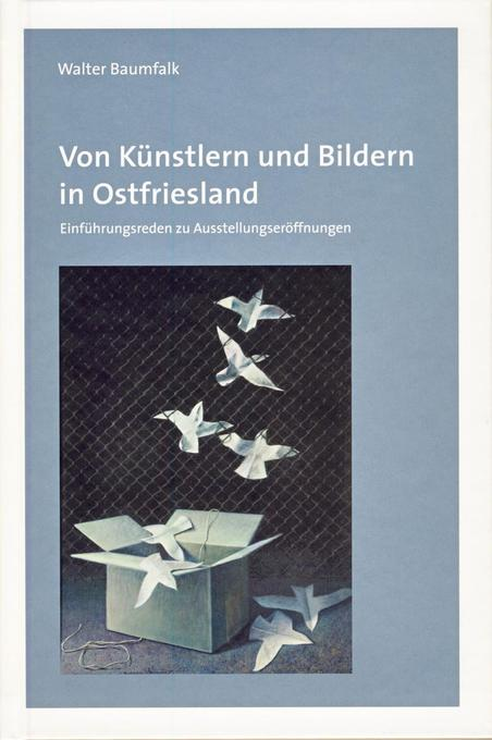 Von Künstlern und Bildern in Ostfriesland als Buch (gebunden)