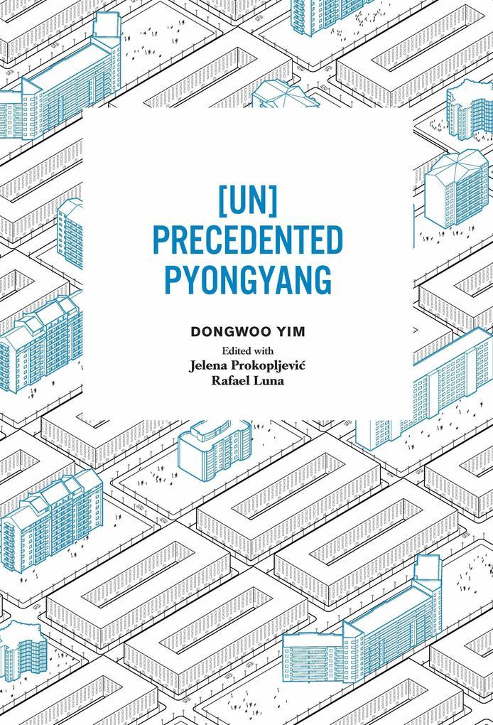 [un]precedented Pyongyang als Taschenbuch
