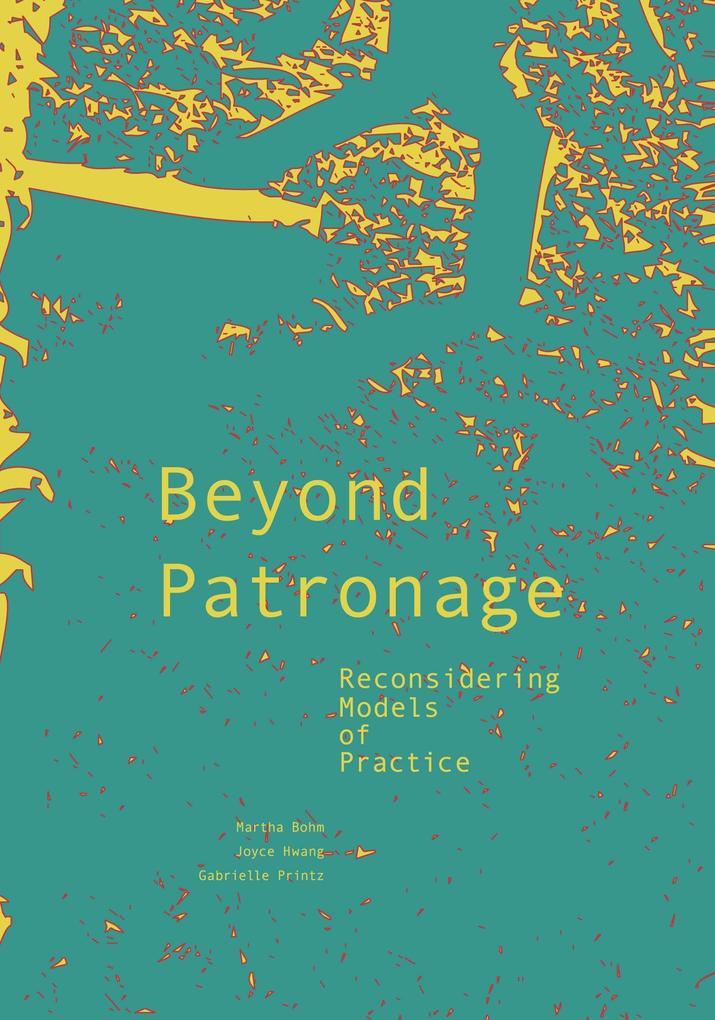 Beyond Patronage: Reconsidering Models of Practice als Buch (gebunden)