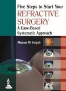 Five Steps to Start Your Refractive Surgery als Taschenbuch