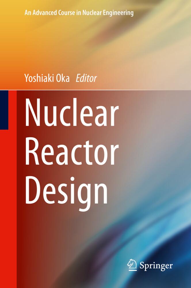 Nuclear Reactor Design als Buch von Takashi Kig...