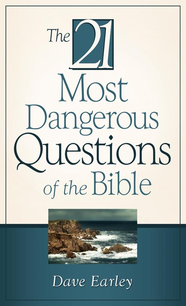 21 Most Dangerous Questions Of The Bible als eBook epub