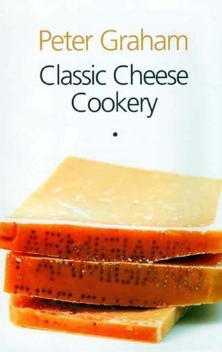 Classic Cheese Cookery als eBook epub