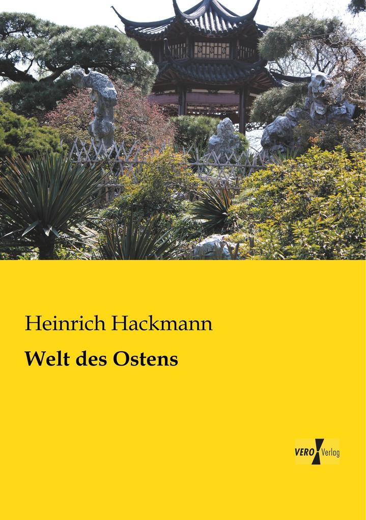 Welt des Ostens als Buch von Heinrich Hackmann