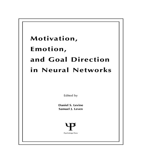Motivation, Emotion, and Goal Direction in Neur...