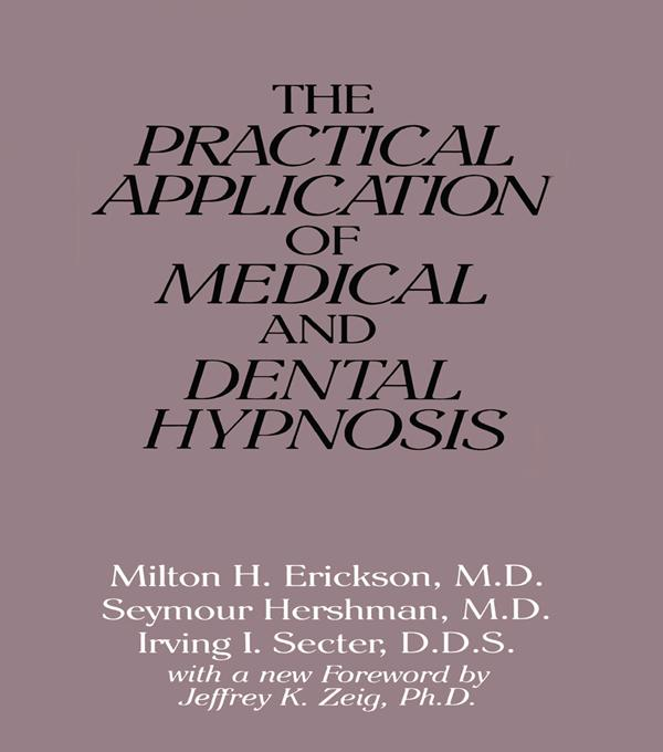 The Practical Application of Medical and Dental Hypnosis als eBook epub