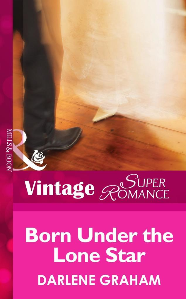 Born Under The Lone Star (Mills & Boon Vintage Superromance) (The Baby Diaries, Book 1) als eBook epub