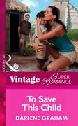 To Save This Child (Mills & Boon Vintage Superromance)