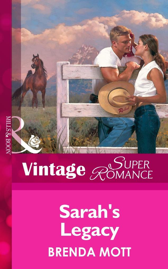 Sarah's Legacy (Mills & Boon Vintage Superromance) (Home on the Ranch, Book 22) als eBook epub