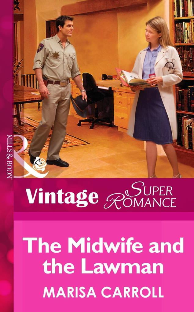 The Midwife And The Lawman (Mills & Boon Vintage Superromance) (The Birth Place, Book 6) als eBook epub