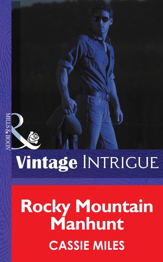Rocky Mountain Manhunt (Mills & Boon Intrigue) (Colorado Crime Consultants, Book 2) als eBook epub