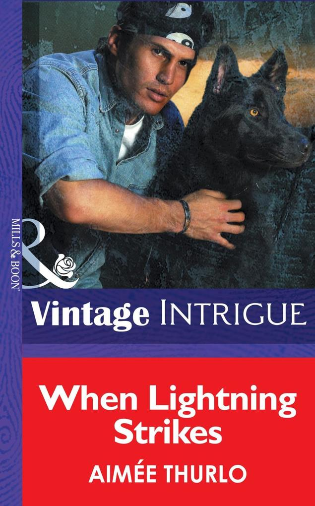 When Lightning Strikes (Mills & Boon Intrigue) (Sign of the Gray Wolf, Book 1) als eBook epub