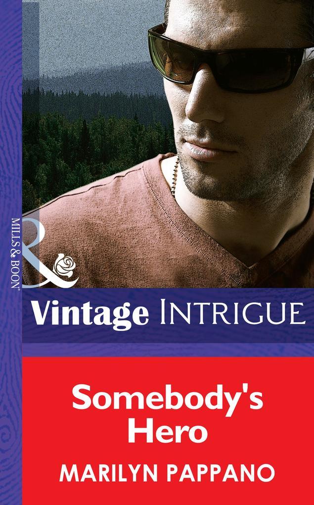 Somebody's Hero (Mills & Boon Intrigue) als eBook epub